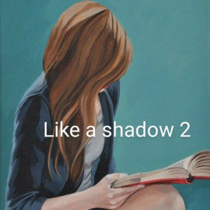 عکس Like a shadow 2